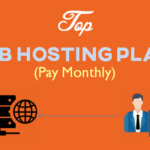 Top 10+ Best Monthly Web Hosting Plans for 2019 (Pay Monthly)